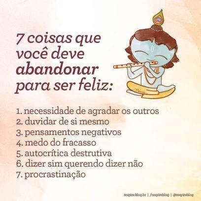 Resultado de imagem para 7 coisas que você deve abandonar para ser feliz
